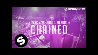Yves V vs Dani L Mebius - Chained (Available October 15)