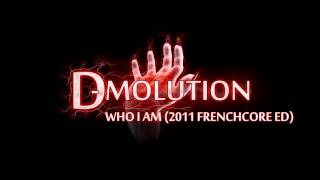 D-Molution - Who I Am (2011 Frenchcore ED)