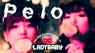 "【Full ver.】""Pelo -ペロ-"" The Idol Formerly Known As LADYBABY"