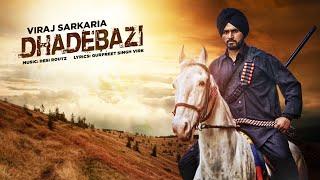 New Punjabi Video Song | Dhadebazi | Viraj Sarkaria | Desi Routz | Latest Punjabi Song 2016