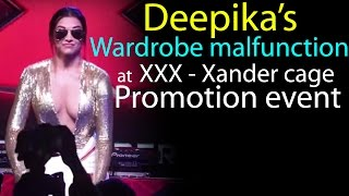 Deepika Padukone Wardrobe Malfunction at XXX - return of Xander cage Promotion Event