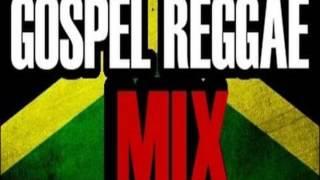 Gospel Reggae Mix 2013 2