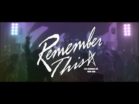 REMEMBER LIVE 2015 主題曲<REMEMBER THIS>
