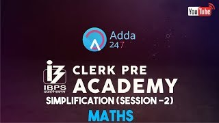 IBPS CLERK PRE | Simplification (Session -2) | Maths | Online Coaching for SBI IBPS Bank PO