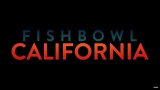 FISHBOWL CALIFORNIA Official Trailer (2018) Steve Olson