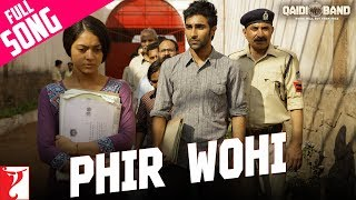 Phir Wohi - Full Song | Qaidi Band | Aadar Jain | Anya Singh | Yashita Sharma