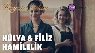 Hayat Şarkısı - Hülya & Filiz Hamilelik