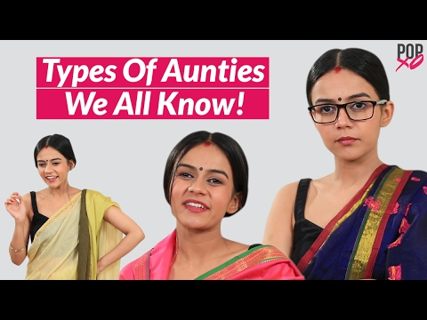 Types Of Aunties We All Know - POPxo Comedy