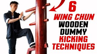 6 BEST Wooden Dummy Wing Chun Training - Kicking Techniques Form