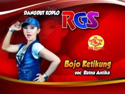 Bojoku Ketikung - Ratna Antika - OM RGS Dangdut Koplo