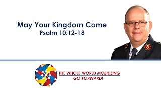 May Your Kingdom Come - General André Cox, 8 October 2017, Whole World Mobilising Celebration