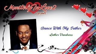 Luther Vandross - Dance With My Father Again (Father's Day Special)