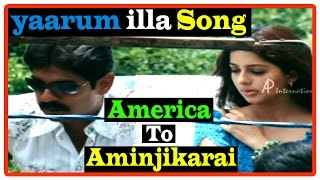 America To Aminjikarai Tamil Movie | Songs | Yaarum Illa Song | Jagapati Babu likes the girl