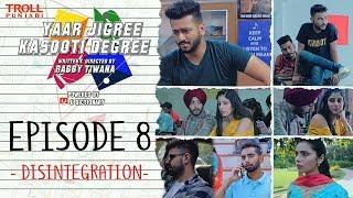 Yaar Jigree Kasooti Degree | Episode 8 - Disintegration | Punjabi Web Series 2018 | Troll Punjabi