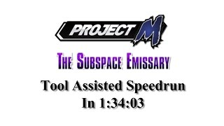 [TAS] Project M: The Subspace Emissary in 1:34:03 (Intense Difficulty, No Damage)