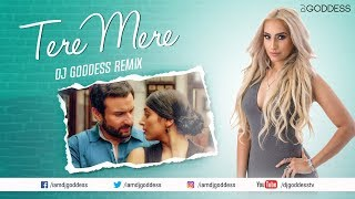 Tere Mere Remix | Chef | Amaal Malik Ft. Armaan Malik | DJ GODDESS