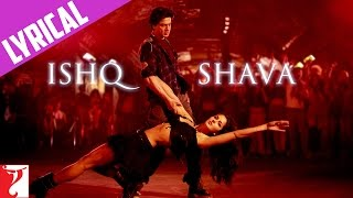 Lyrical: Ishq Shava Song with Lyrics | Jab Tak Hai Jaan | Shah Rukh Khan | Katrina Kaif | Gulzar