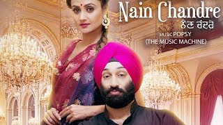 Nain+Chandre+%28Video%29+%7C+Dr+Subaig+Singh+Kandola+%7C+Music%3A+Popsy+The+Music+Machine