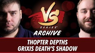 12/13/17 - Todd vs. Ross: Thopter Depths vs. Grixis Death's Shadow [Modern-ish]