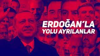 140journos arşivinden: Erdoğan'la Yolu Ayrılanlar