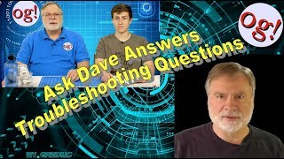 Ask Dave Answers Troubleshooting Questions (#140)