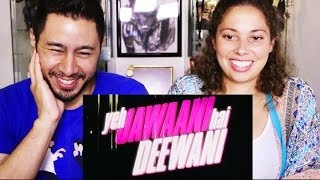 YJHD trailer reaction Ranbir Kapoor & Deepika Padukone