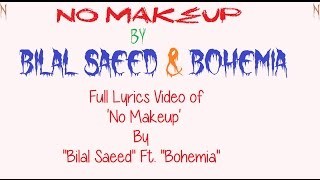 BOHEMIA - Full Lyrics Video of 'No MakeUp' By