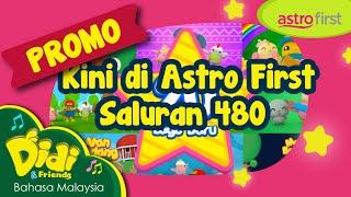 Promo Astro First | Didi & Friends Kini di Astro First Saluran 480