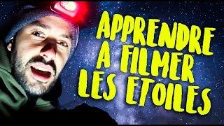 APPRENDRE À FILMER LES ÉTOILES