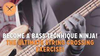 Become a Bass Technique Ninja!… The Ultimate String Crossing Exercise (L#133)