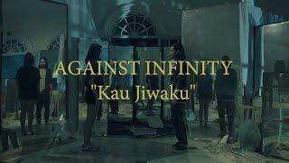 against infinity kau jiwaku feat rudye killing me inside unofficial video clip