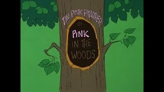 Pink Panther: PINK IN THE WOODS (TV version, laugh track)