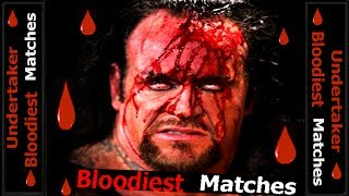 Undertaker Top 10 - bloodiest matches