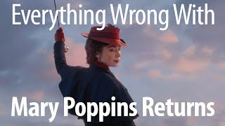 Everything Wrong With Mary Poppins Returns