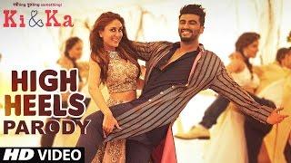 High Heels Video Song PARODY | KI And KA |  Kareena Kapoor, Arjun Kapoor & Yo Yo Honey Singh
