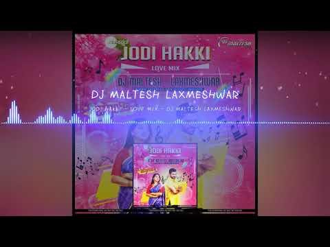 Xxx Mp4 JODI HAKKI LOVE MIX REMIX BY DJ MALTESH LAXMESHWAR 3gp Sex