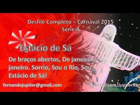 Desfile Completo Carnaval 2015 Estácio de Sá