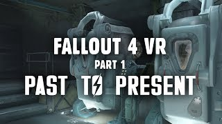 Fallout 4 VR Part 1: Past to Present