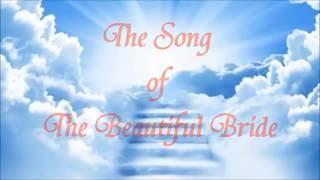 Song of The Beautiful Bride by   Paul Wilbur