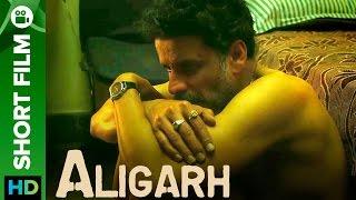 Aligarh | An intense story of injustice & insensitivity | Short Flim