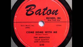 MIRACLES - COME HOME WITH ME / A LOVER'S CHANT - BATON 210 - 1955