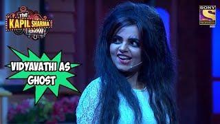 Vidyavathi  As A Ghost - The Kapil Sharma Show