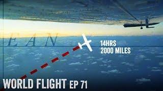 14 HOURS OVER THE OCEAN!  - World Flight Episode 71