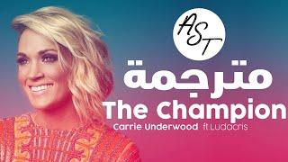 Carrie Underwood - The Champion (Feat. Ludacris) | Lyrics Video | مترجمة