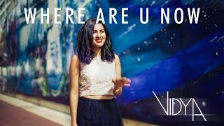 Jack Ü - Where Are Ü Now (Vidya Vox Tamil Remix Cover) (ft. Satya Valli, Shankar Tucker)