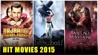 Top 15 HIT Bollywood Movies 2015 | Bahubali, Bajrangi Bhaijaan, Bajirao Mastani, PRDP, Dilwale