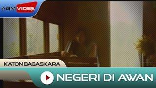 Katon Bagaskara - Negeri Di Awan   Official Video