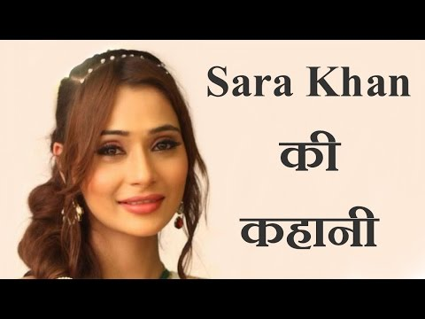 Xxx Mp4 सारा खान की कहानी और जीवनी Sara Khan Real Life Story And Short Biography By KSK 3gp Sex
