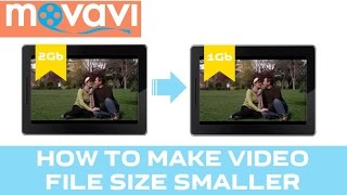 How to Compress a Video and Reduce a Video File Size?   Movavi Video Converter