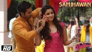 Samjhawan - Humpty Sharma Ki Dulhania | Varun Dhawan and Alia Bhatt - Arijit Singh, Shreya Ghoshal